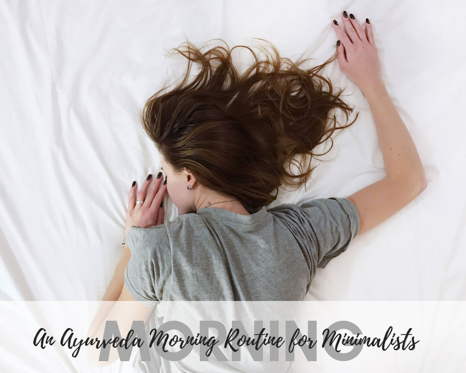 Try our Ayurveda inspired morning routine for busy yogis