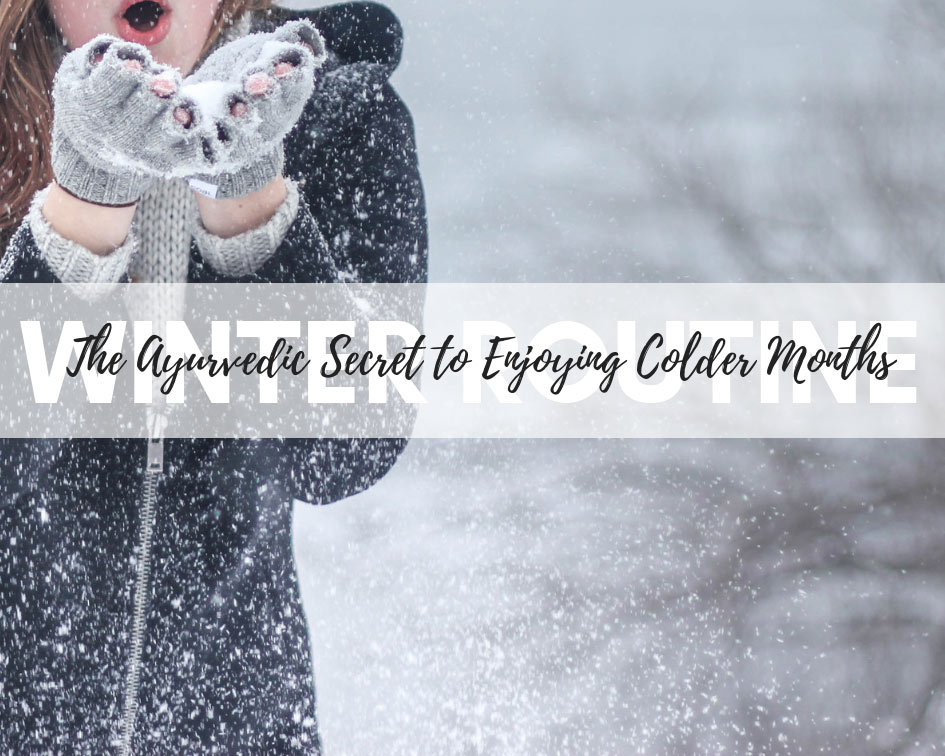 How to use ayurveda to stay warm this winter