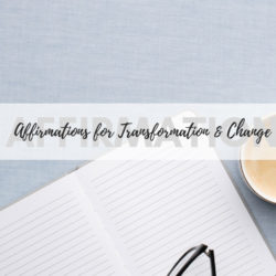 25 Affirmations for Transformation and change
