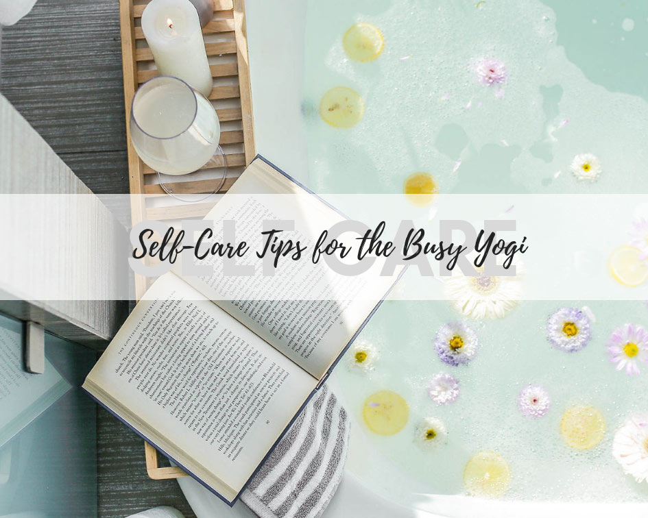 Try our 6 self-care tips for busy yogis