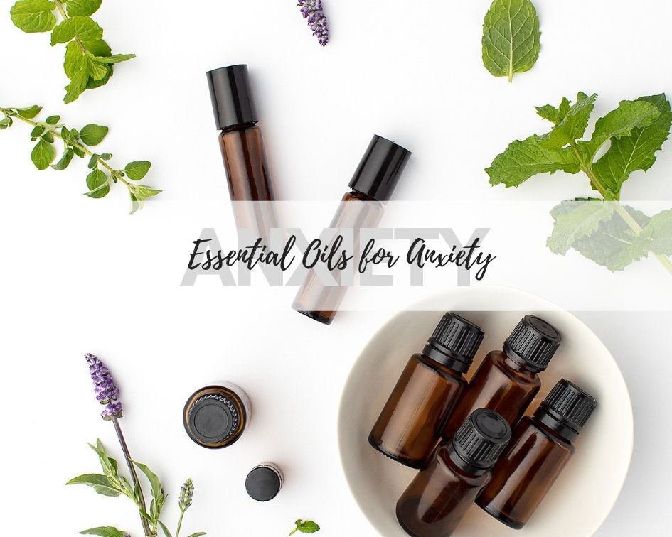 My favorite essential oils for anxiety