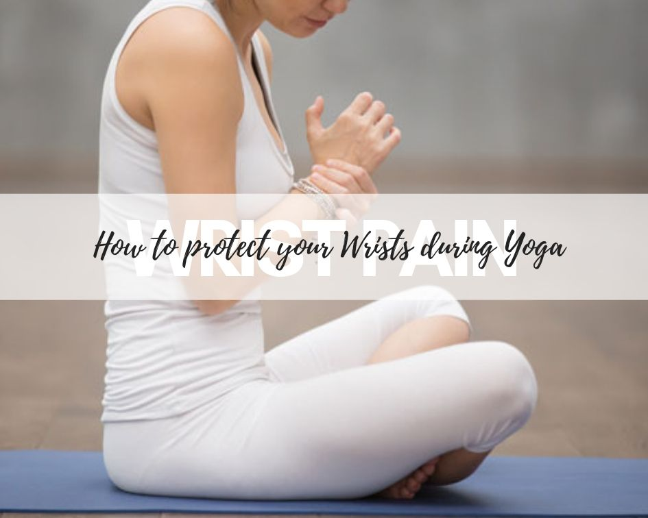 How to protect your Wrists during Yoga