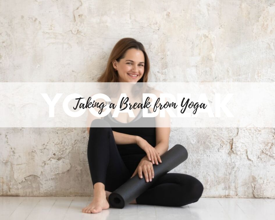 Why taking a break from yoga can be good for you