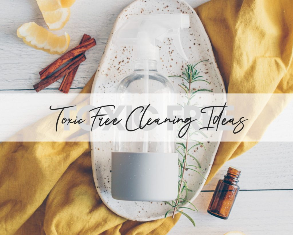 Toxic Free Cleaning Ideas