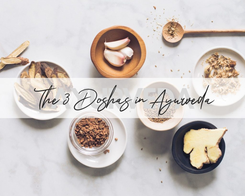 Understand and and balance the 3 doshas in Ayurveda