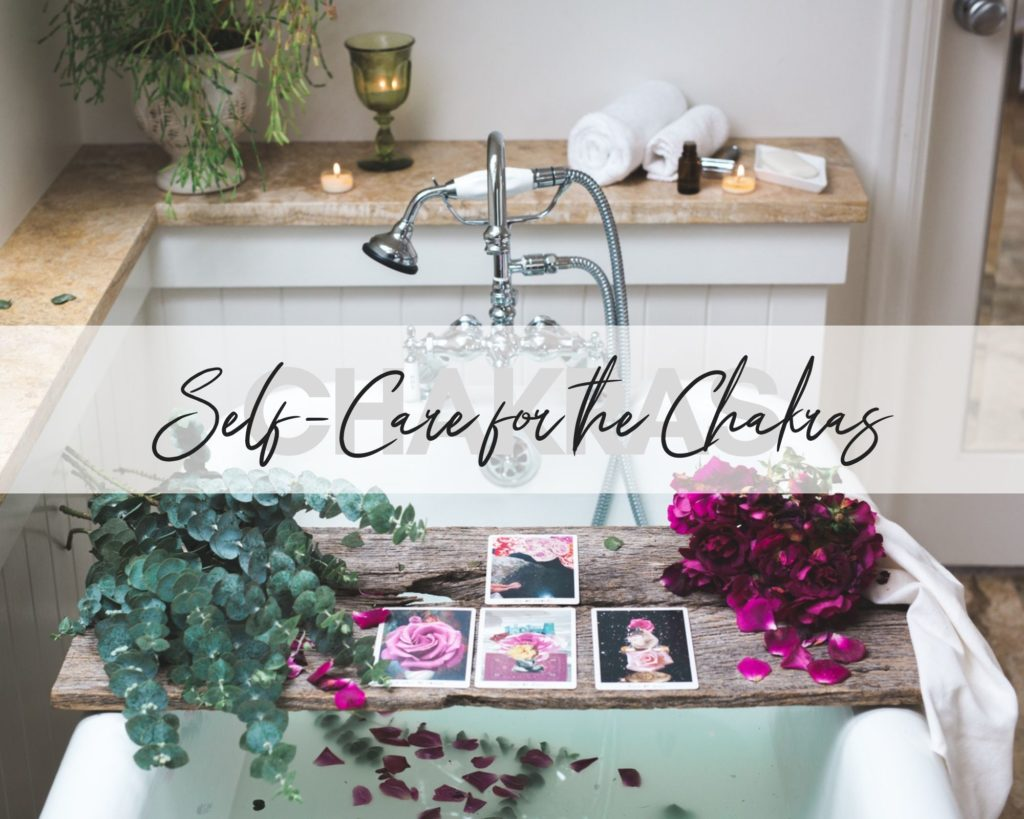 My favorite Self-Care Practices for the Chakras