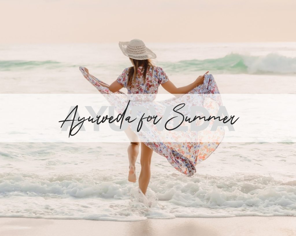 How to change your routine for Summer according to Ayurveda