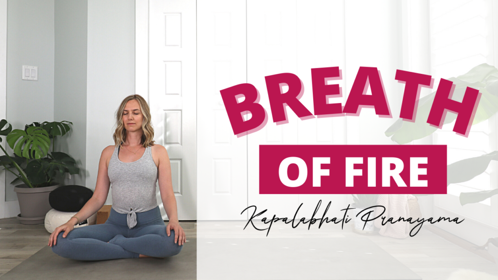 Breath of Fire - a great breathing exercise for Spring and the morning