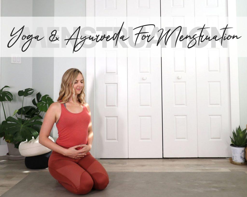 Yoga and Ayurveda for Menstruation
